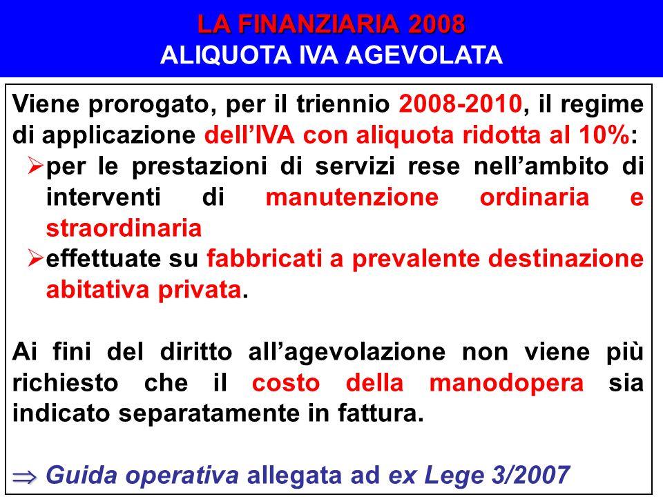 Viene prorogato, per il triennio 2008-2010, il regime di applicazione dellIVA con aliquota ridotta al 10%: per le prestazioni di servizi rese nellambi