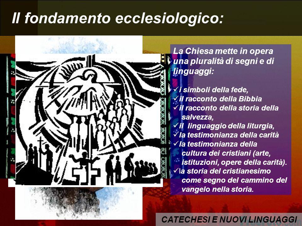 CATECHESI E NUOVI LINGUAGGI Il fondamento ecclesiologico: Si diventa adulti nella fede partecipando alla storia di salvezza, nella consapevolezza di e