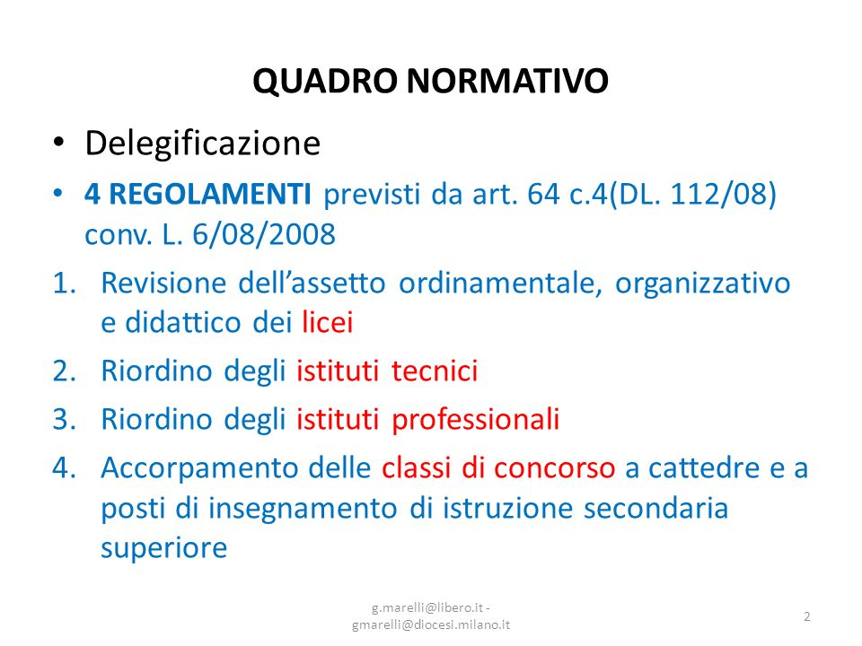 QUADRO NORMATIVO Delegificazione 4 REGOLAMENTI previsti da art.