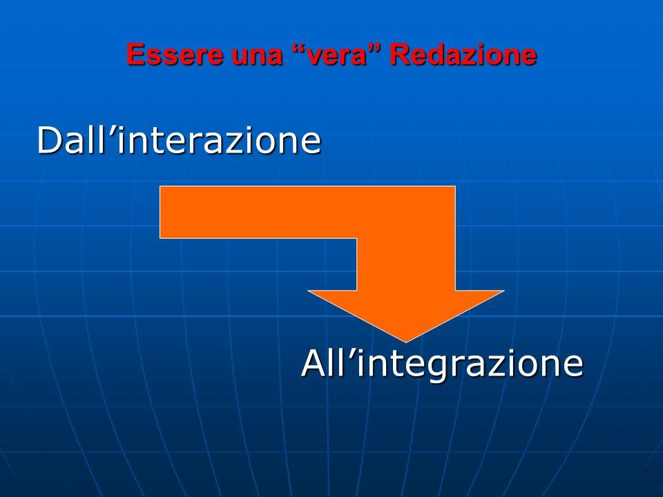 Definizione di Redazione Una REDAZIONE è definibile come un insieme di persone: integrate ed interdipendenti; integrate ed interdipendenti; legate a u