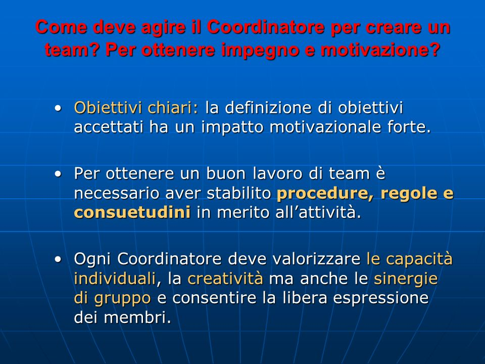 IL COMMITMENT E LA MOTIVAZIONE Uno degli aspetti più ardui del ruolo di Coordinatore è quello dellimpegno per i singoli apporti al progetto: il cosidd