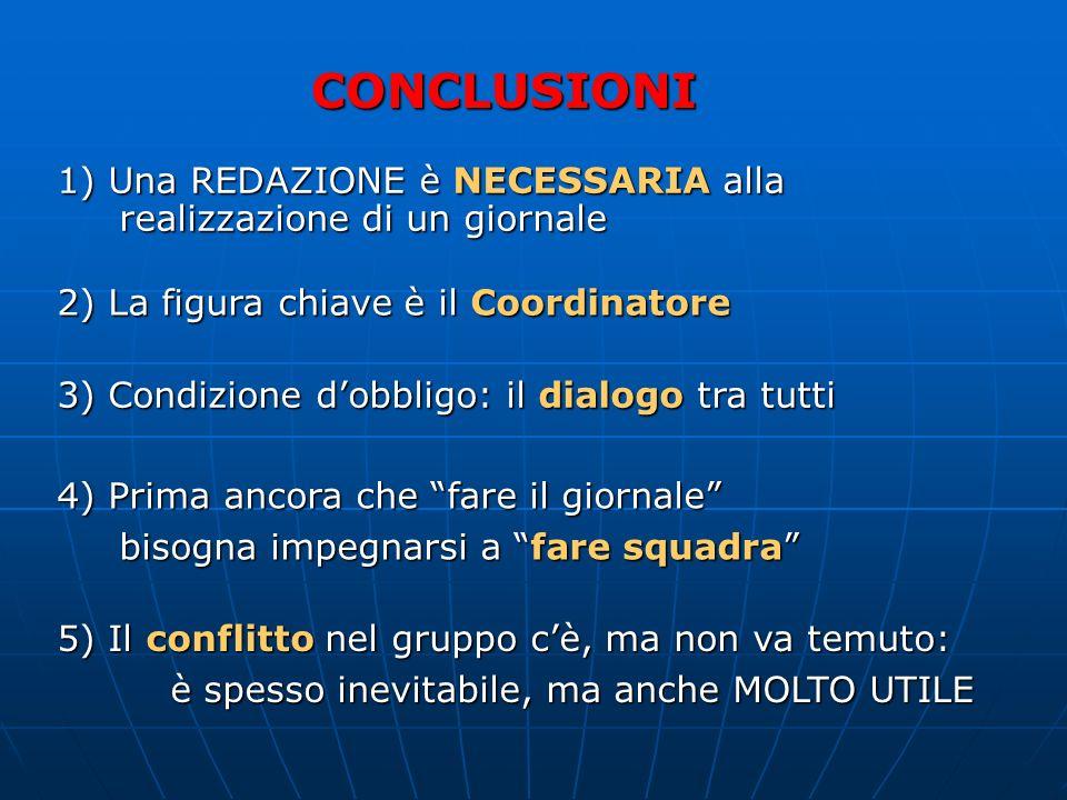 Il Coordinatore dovrà quindi essere attento a quali conflitti potranno nascere, a quando e come risolverli. La gestione dei conflitti passa attraverso