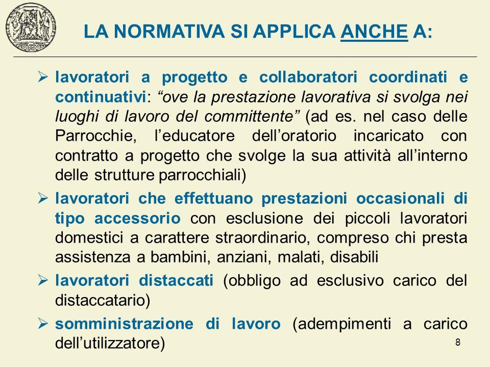 8 lavoratori a progetto e collaboratori coordinati e continuativi: ove la prestazione lavorativa si svolga nei luoghi di lavoro del committente (ad es
