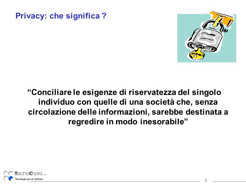 2 Privacy: che significa ? Conciliare le esigenze di riservatezza del singolo individuo con quelle di una società che, senza circolazione delle inform