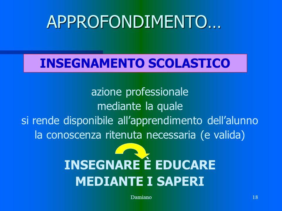 Todeschini17 INSEGNAMENTO: aree di obiettivi Senso della realtà Organizzazione concettuale Comunicazione