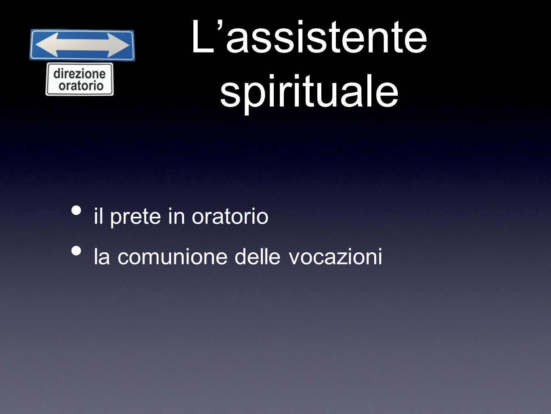 Lassistente spirituale il prete in oratorio la comunione delle vocazioni