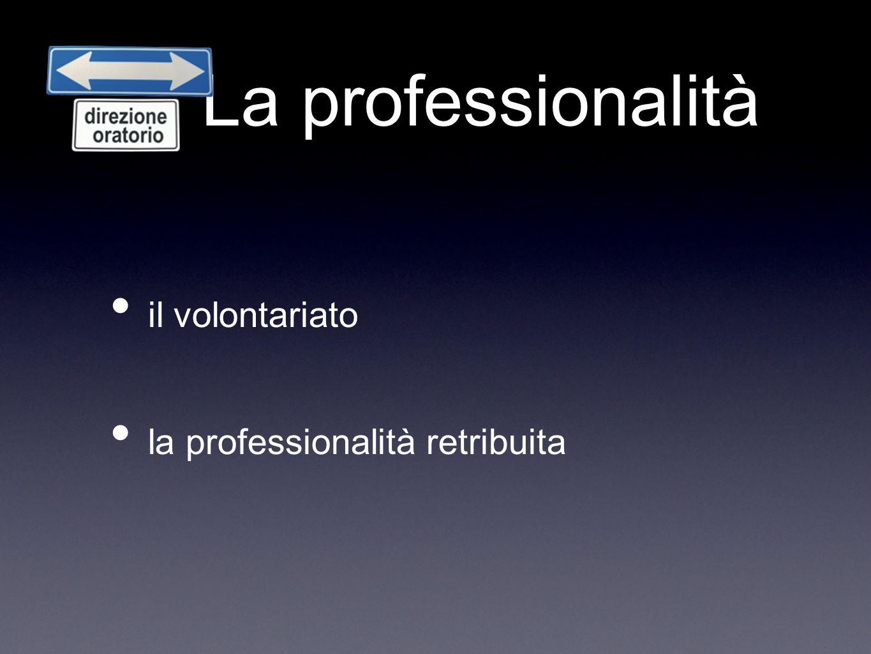 La professionalità il volontariato la professionalità retribuita