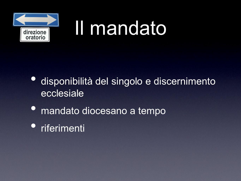 Il mandato disponibilità del singolo e discernimento ecclesiale mandato diocesano a tempo riferimenti