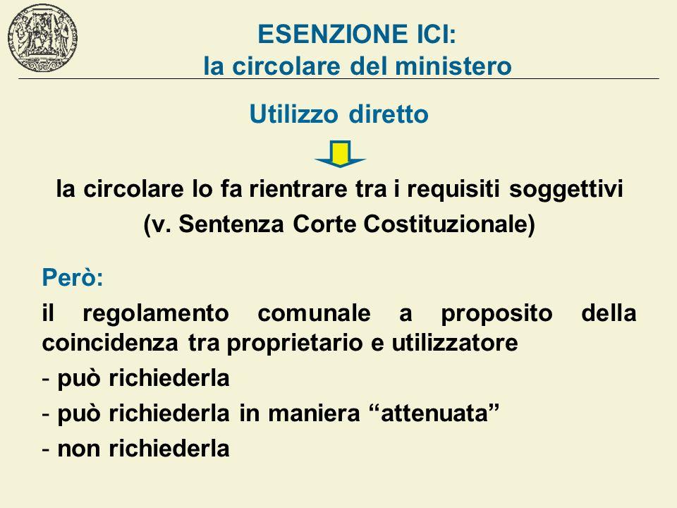 ESENZIONE ICI: la circolare del ministero Utilizzo diretto la circolare lo fa rientrare tra i requisiti soggettivi (v. Sentenza Corte Costituzionale)