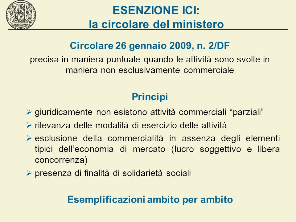 ESENZIONE ICI: la circolare del ministero Circolare 26 gennaio 2009, n. 2/DF precisa in maniera puntuale quando le attività sono svolte in maniera non