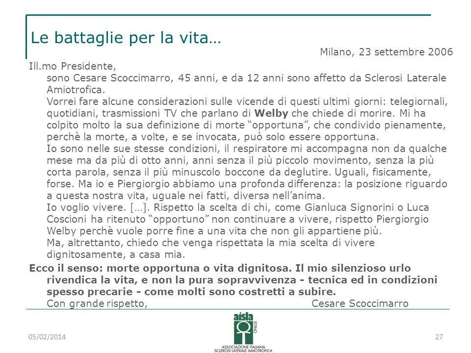 Le battaglie per la vita… Milano, 23 settembre 2006 Ill.mo Presidente, sono Cesare Scoccimarro, 45 anni, e da 12 anni sono affetto da Sclerosi Lateral