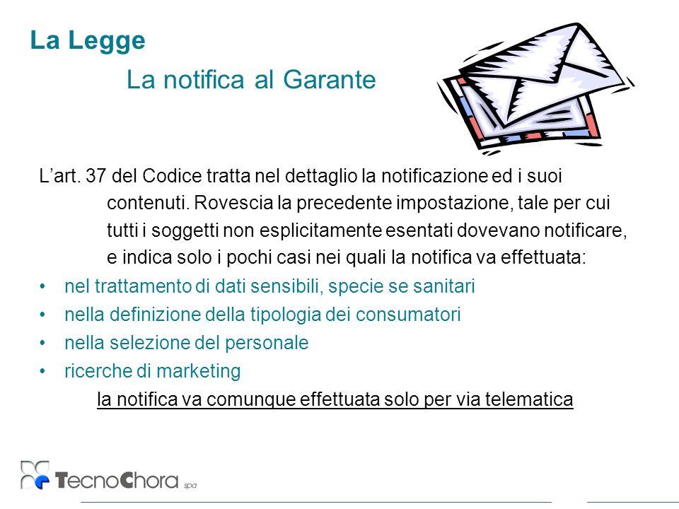 La Legge La notifica al Garante Lart. 37 del Codice tratta nel dettaglio la notificazione ed i suoi contenuti. Rovescia la precedente impostazione, ta