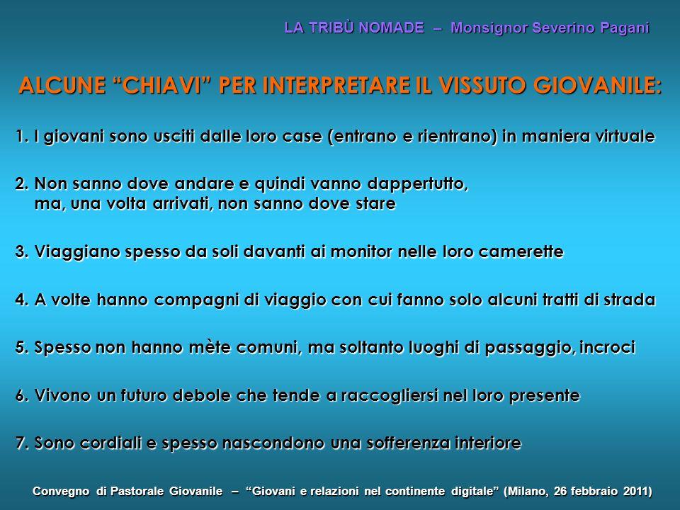 LA TRIBÙ NOMADE – Monsignor Severino Pagani Convegno di Pastorale Giovanile – Giovani e relazioni nel continente digitale (Milano, 26 febbraio 2011) A