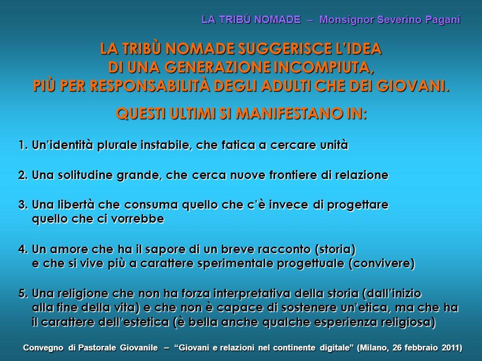 LA TRIBÙ NOMADE – Monsignor Severino Pagani Convegno di Pastorale Giovanile – Giovani e relazioni nel continente digitale (Milano, 26 febbraio 2011) L