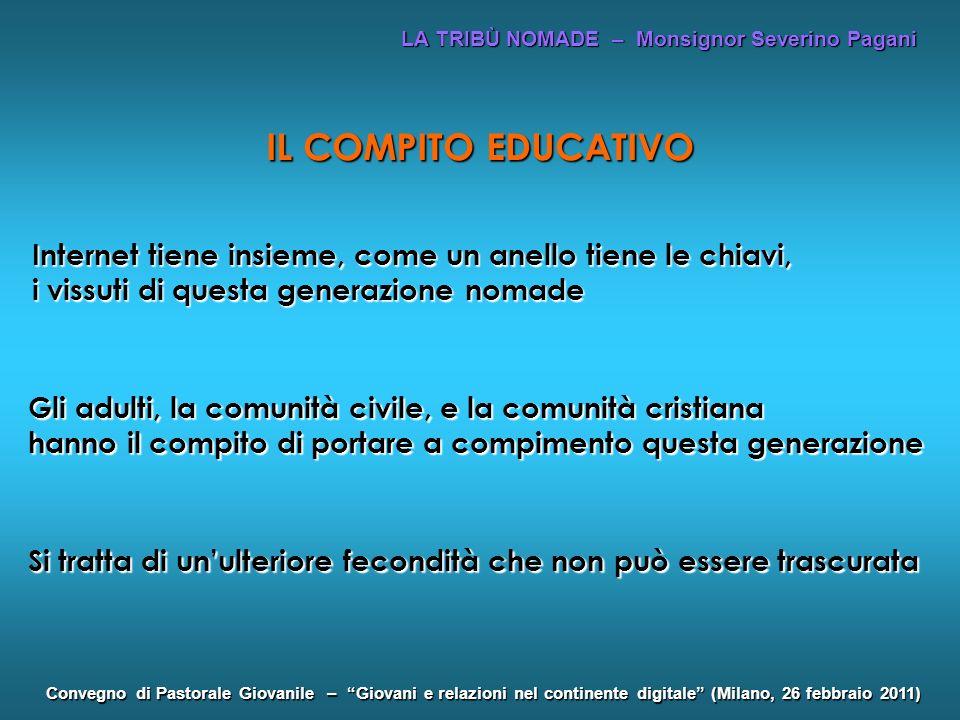 LA TRIBÙ NOMADE – Monsignor Severino Pagani Convegno di Pastorale Giovanile – Giovani e relazioni nel continente digitale (Milano, 26 febbraio 2011) I