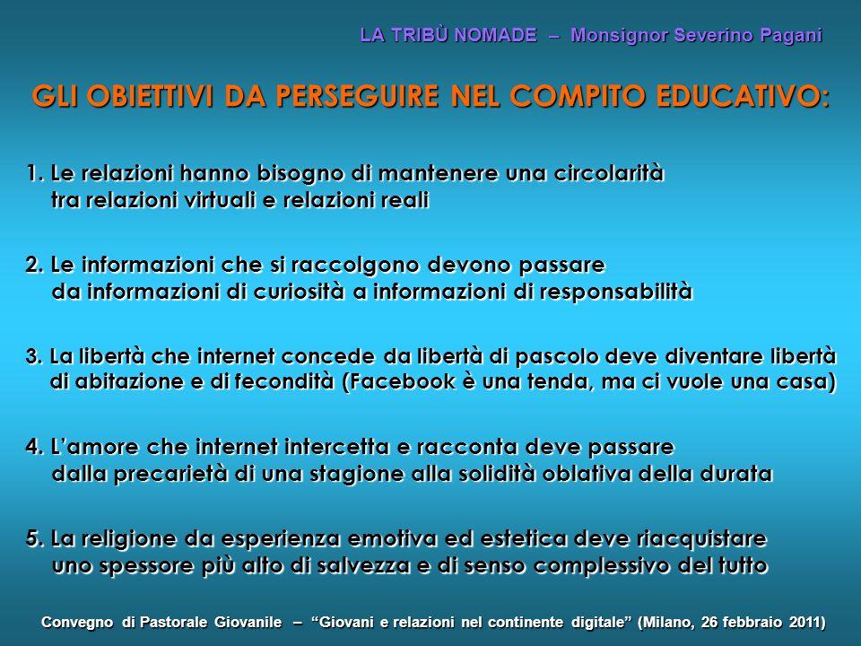 LA TRIBÙ NOMADE – Monsignor Severino Pagani Convegno di Pastorale Giovanile – Giovani e relazioni nel continente digitale (Milano, 26 febbraio 2011) G