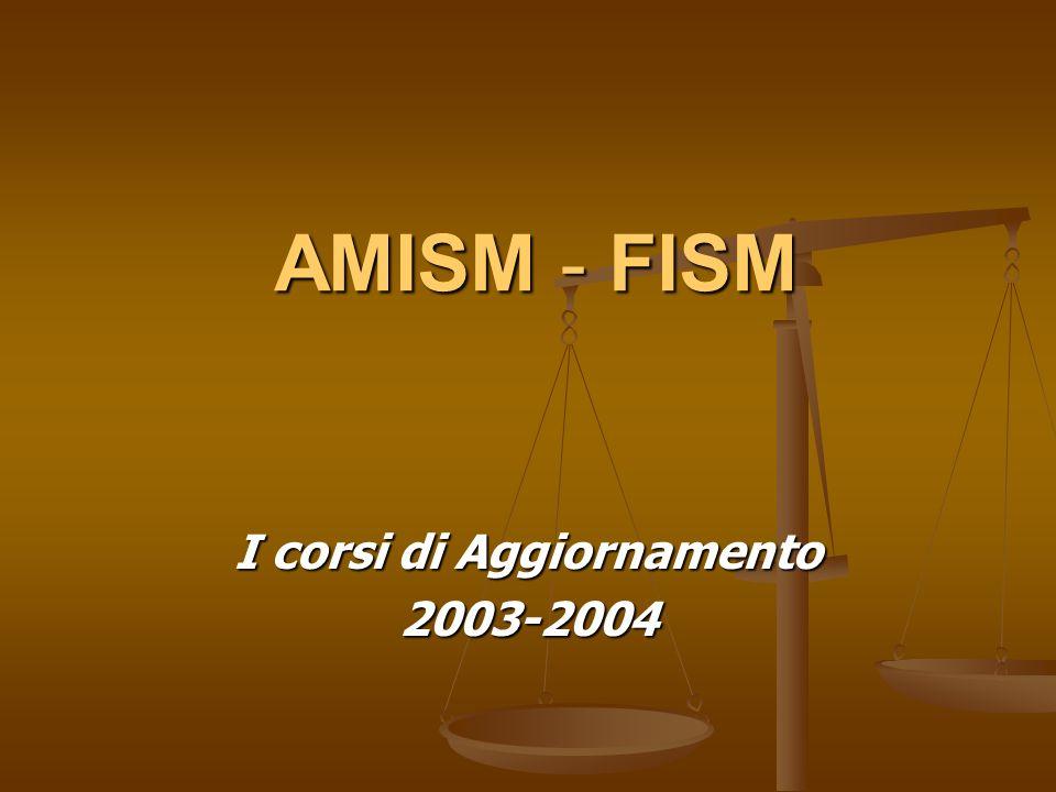 AMISM - FISM I corsi di Aggiornamento 2003-2004