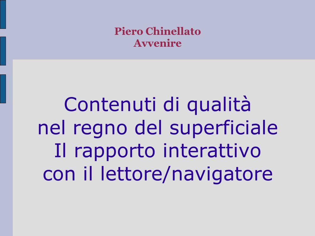 Piero Chinellato Avvenire Contenuti di qualità nel regno del superficiale Il rapporto interattivo con il lettore/navigatore