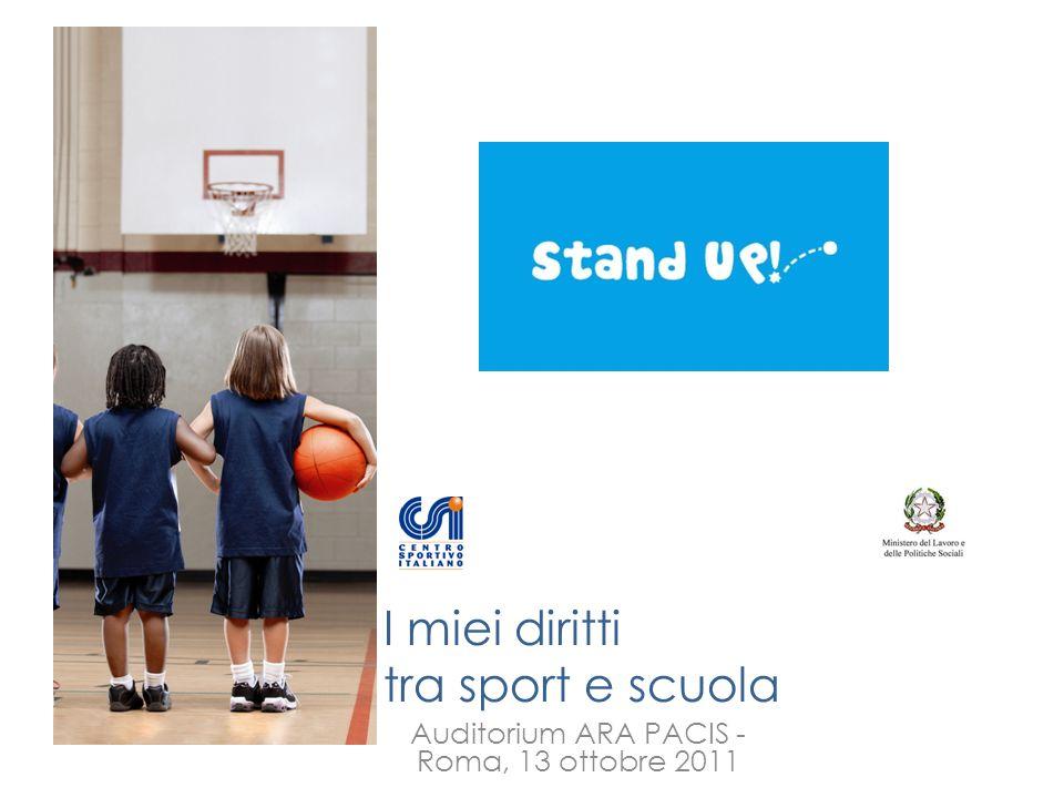 I miei diritti tra sport e scuola Auditorium ARA PACIS - Roma, 13 ottobre 2011