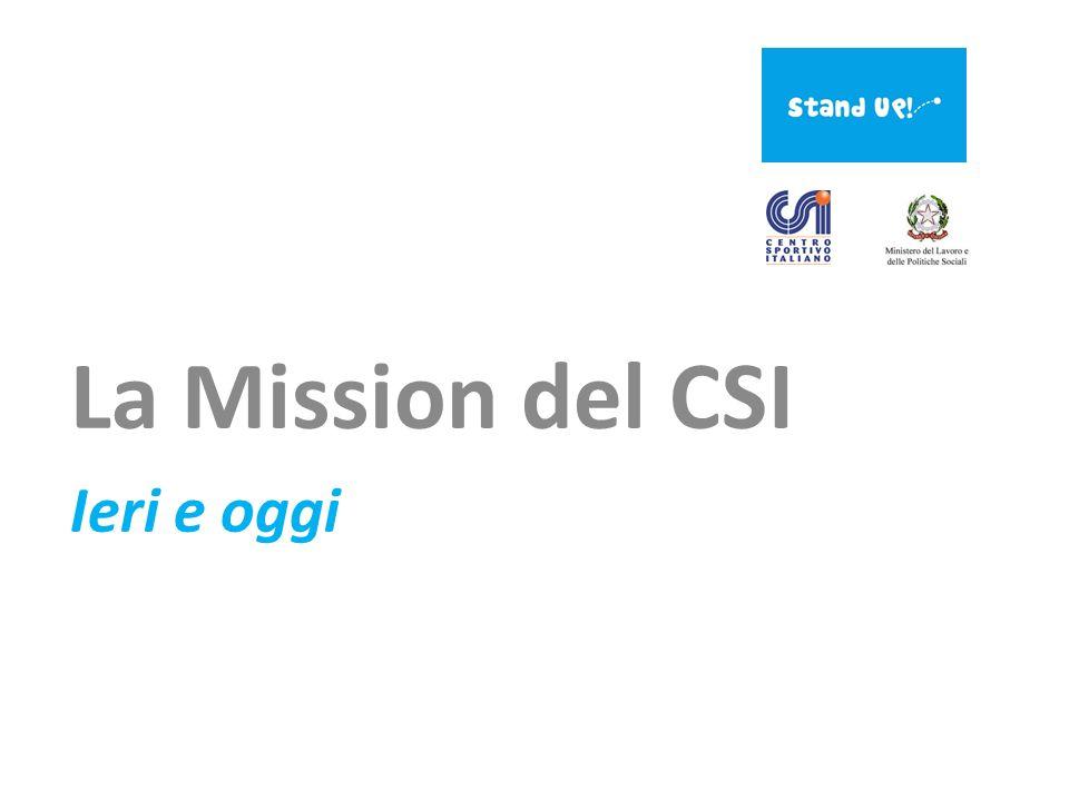 La Mission del CSI Ieri e oggi