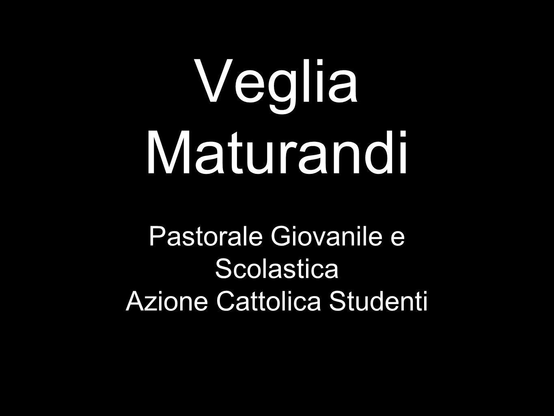 Veglia Maturandi Pastorale Giovanile e Scolastica Azione Cattolica Studenti