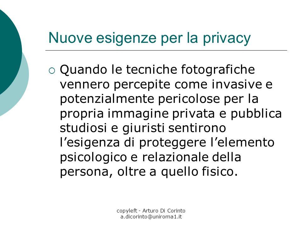 copyleft - Arturo Di Corinto a.dicorinto@uniroma1.it Nuove esigenze per la privacy Quando le tecniche fotografiche vennero percepite come invasive e p