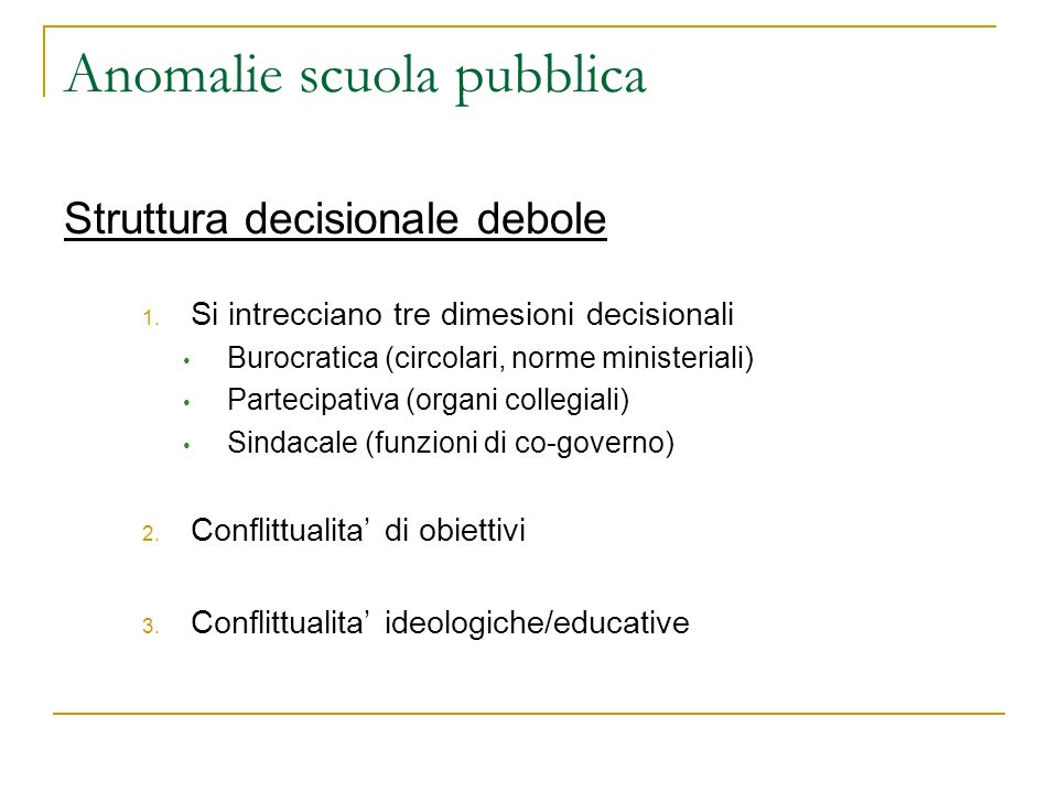 Anomalie scuola pubblica Struttura decisionale debole 1.