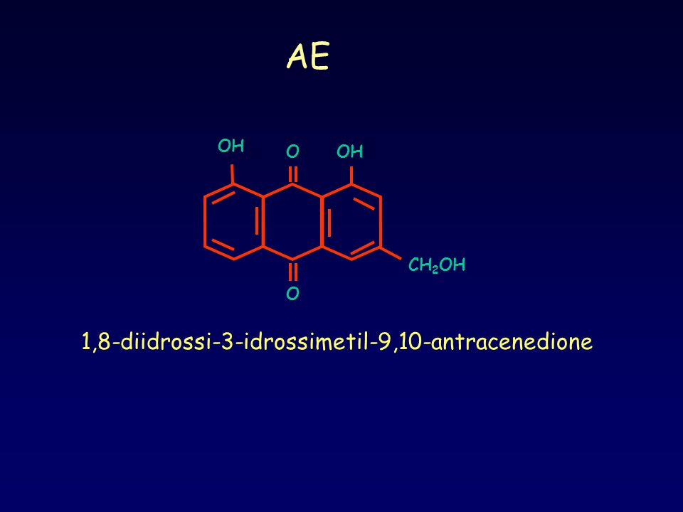 OH O O CH 2 OH AE 1,8-diidrossi-3-idrossimetil-9,10-antracenedione