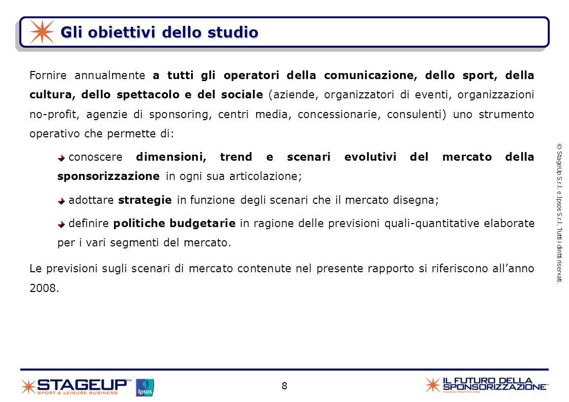 Gli obiettivi dello studio © StageUp S.r.l. e Ipsos S.r.l. Tutti i diritti riservati. 8 Fornire annualmente a tutti gli operatori della comunicazione,