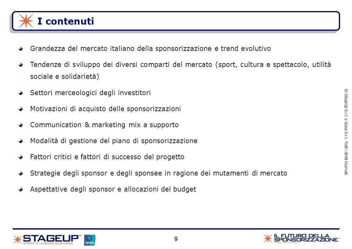 9 I contenuti © StageUp S.r.l. e Ipsos S.r.l. Tutti i diritti riservati. Grandezza del mercato italiano della sponsorizzazione e trend evolutivo Tende
