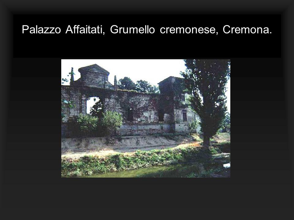 Palazzo Affaitati, Grumello cremonese, Cremona.