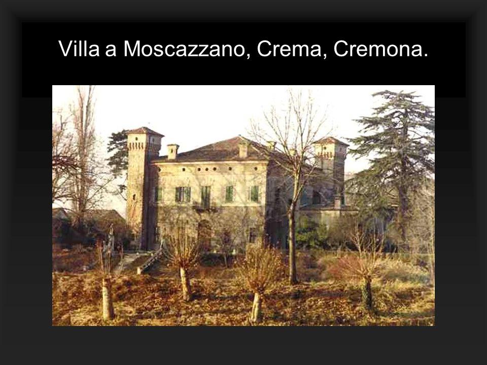 Villa a Moscazzano, Crema, Cremona.