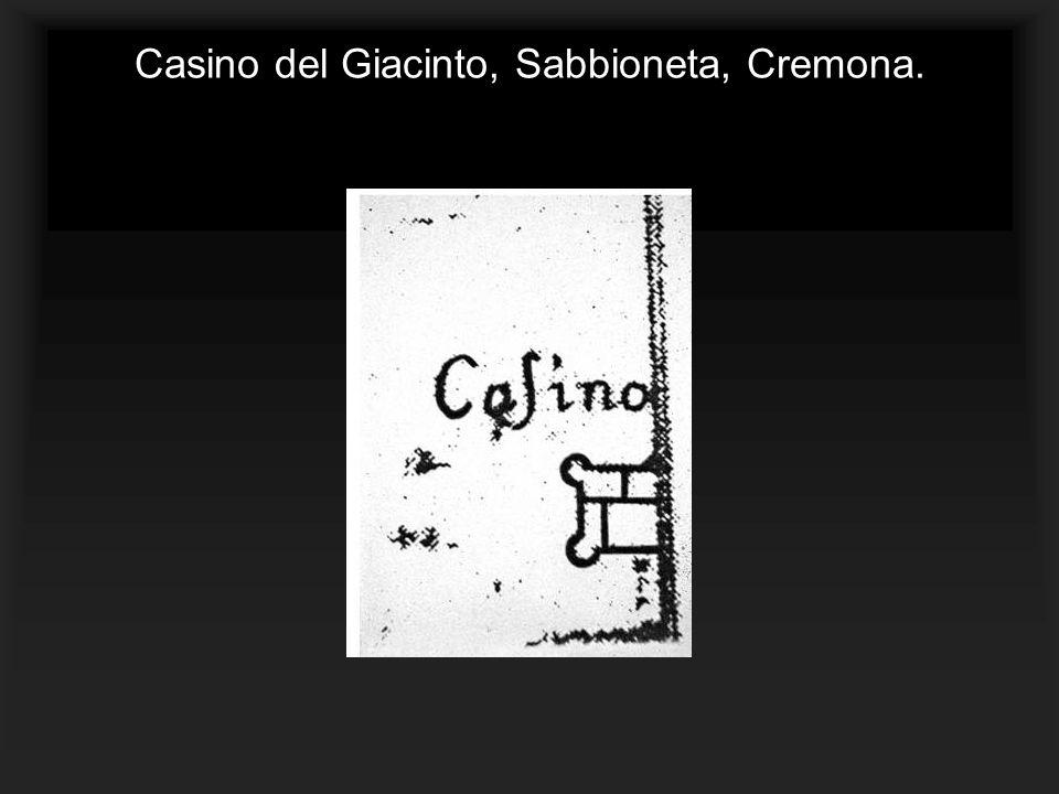 Casino del Giacinto, Sabbioneta, Cremona.