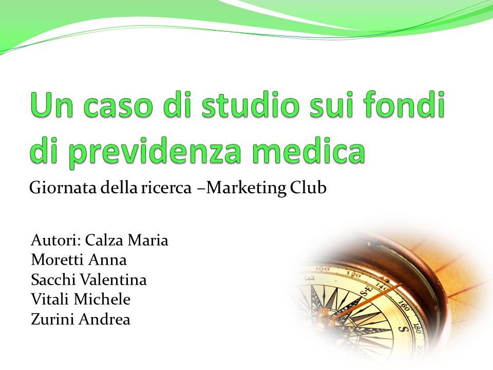 Giornata della ricerca –Marketing Club Autori: Calza Maria Moretti Anna Sacchi Valentina Vitali Michele Zurini Andrea