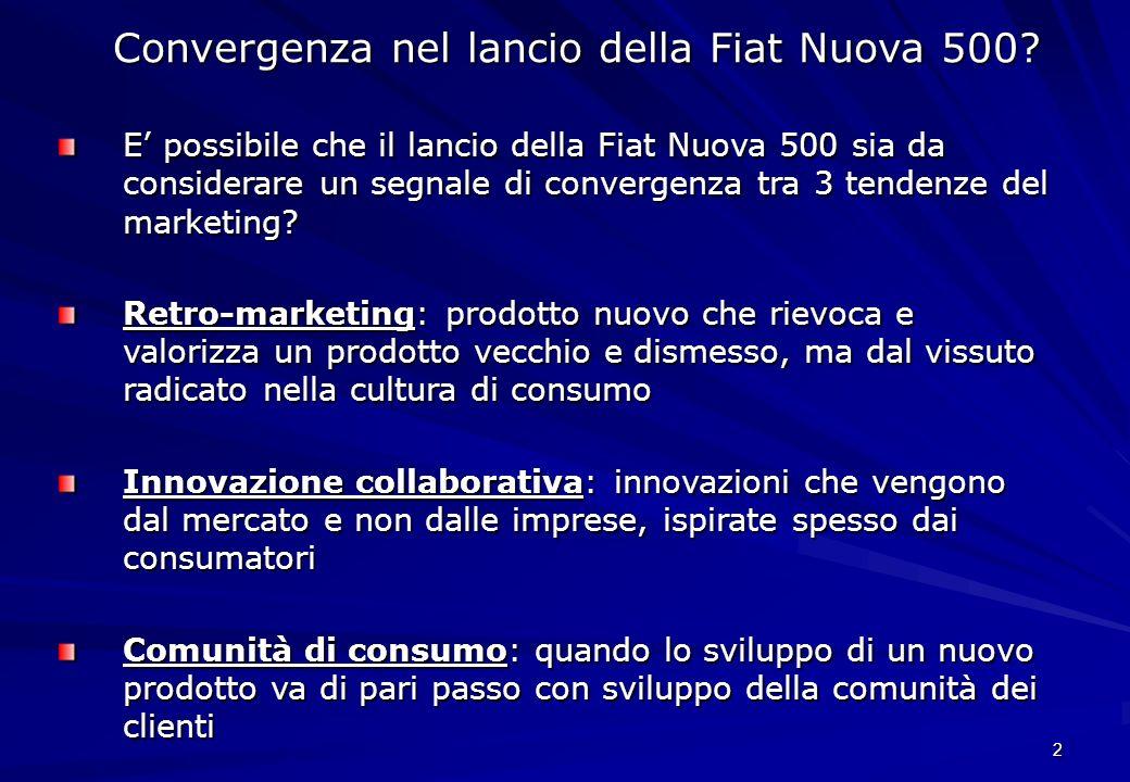 2 Convergenza nel lancio della Fiat Nuova 500? E possibile che il lancio della Fiat Nuova 500 sia da considerare un segnale di convergenza tra 3 tende