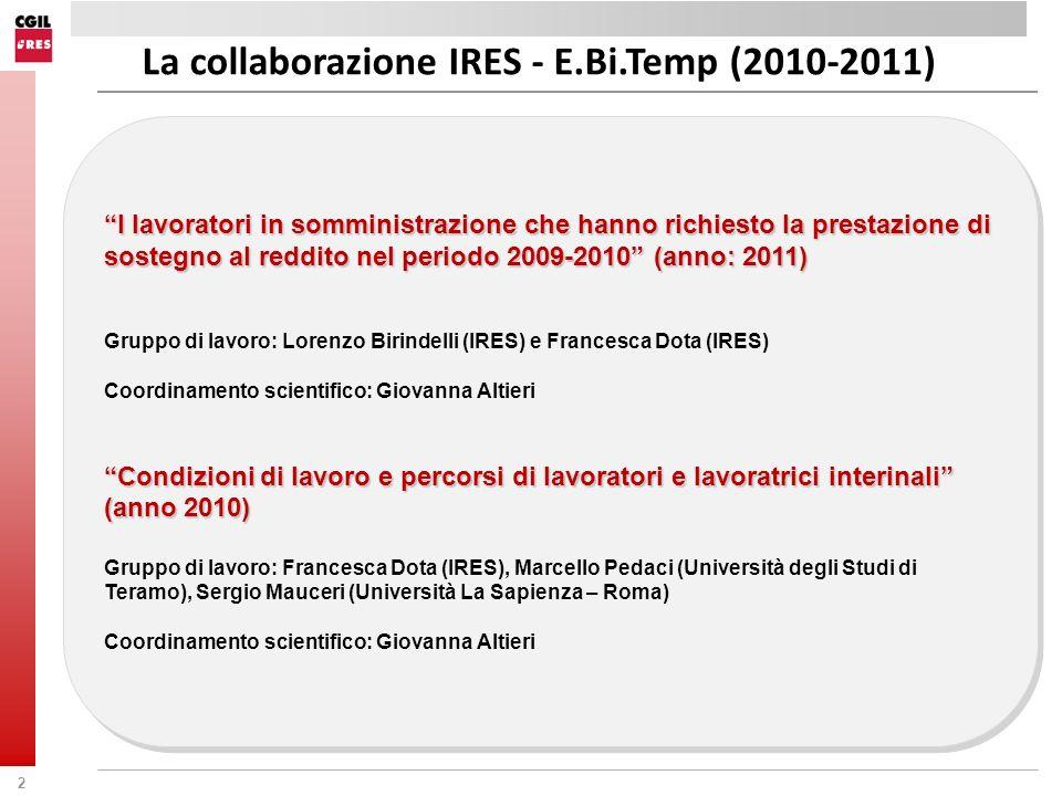 2 I lavoratori in somministrazione che hanno richiesto la prestazione di sostegno al reddito nel periodo 2009-2010 (anno: 2011) Gruppo di lavoro: Lore