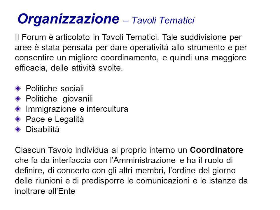 Organizzazione – Tavoli Tematici Il Forum è articolato in Tavoli Tematici.