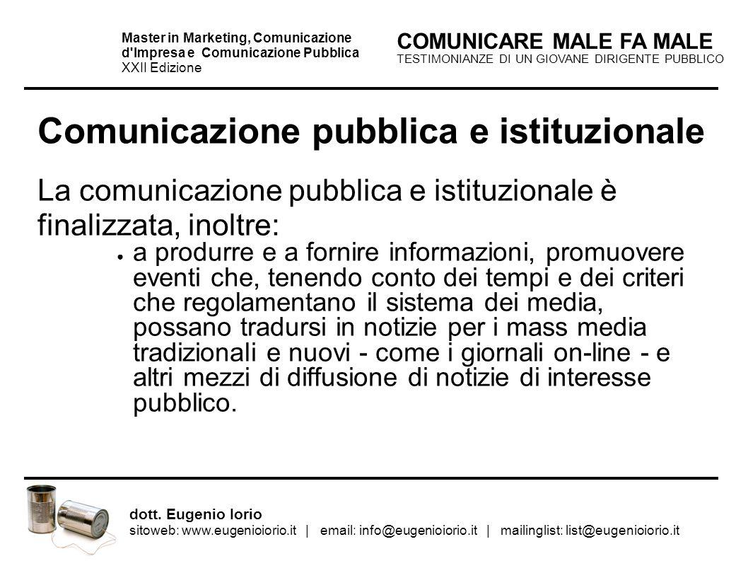 TESTIMONIANZE DI UN GIOVANE DIRIGENTE PUBBLICO COMUNICARE MALE FA MALE Master in Marketing, Comunicazione d'Impresa e Comunicazione Pubblica XXII Ediz