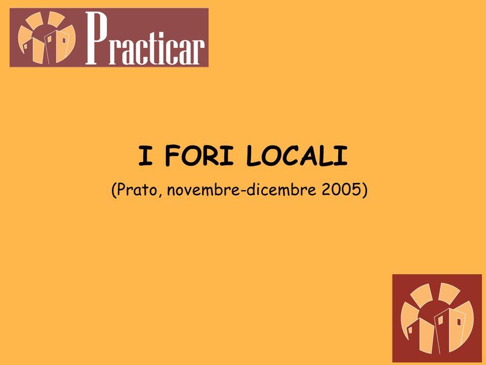 I FORI LOCALI (Prato, novembre-dicembre 2005)