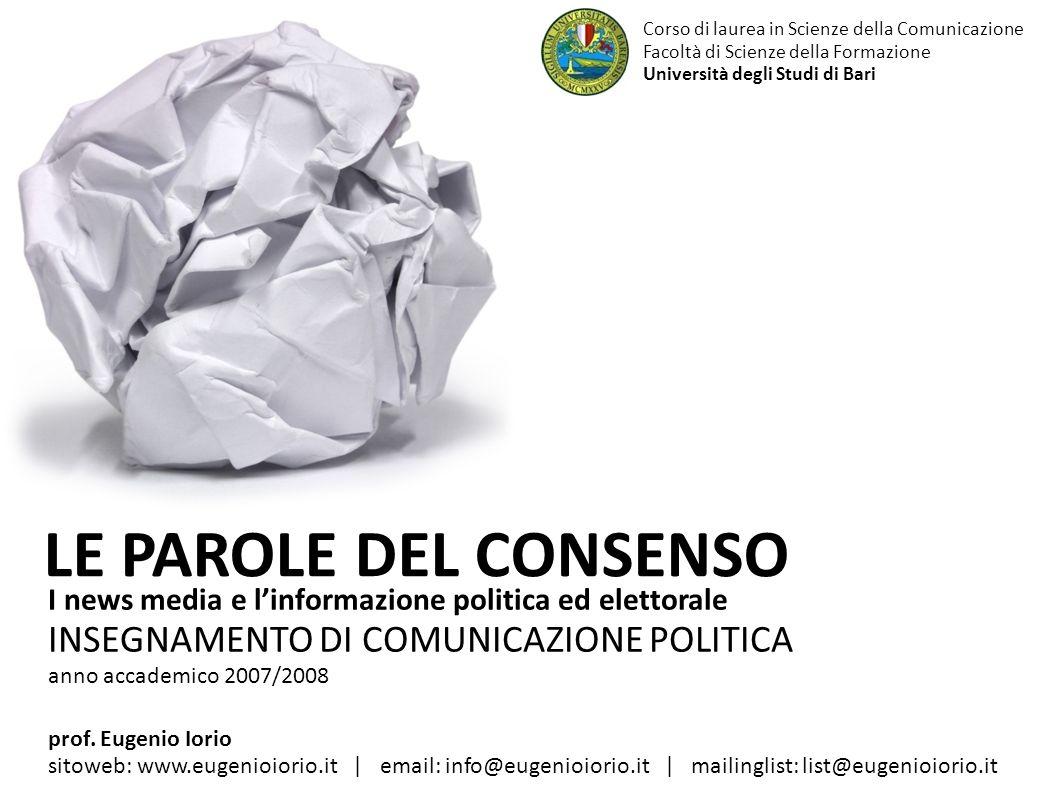 I news media e linformazione politica ed elettorale INSEGNAMENTO DI COMUNICAZIONE POLITICA anno accademico 2007/2008 LE PAROLE DEL CONSENSO Corso di l