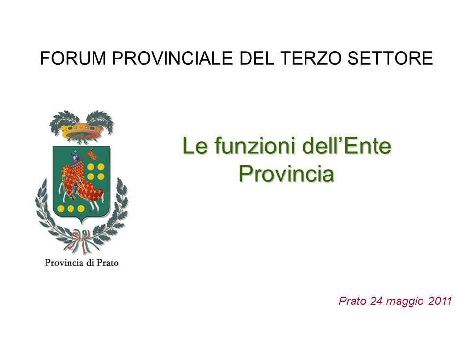 FORUM PROVINCIALE DEL TERZO SETTORE Le funzioni dellEnte Provincia Prato 24 maggio 2011