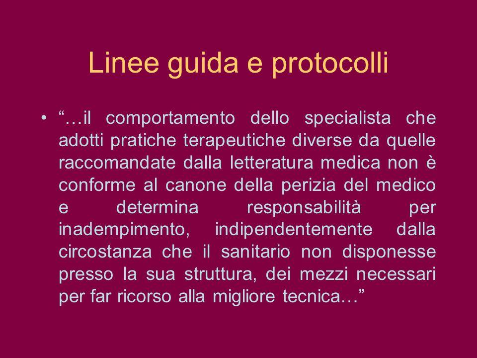 Linee guida e protocolli …il comportamento dello specialista che adotti pratiche terapeutiche diverse da quelle raccomandate dalla letteratura medica