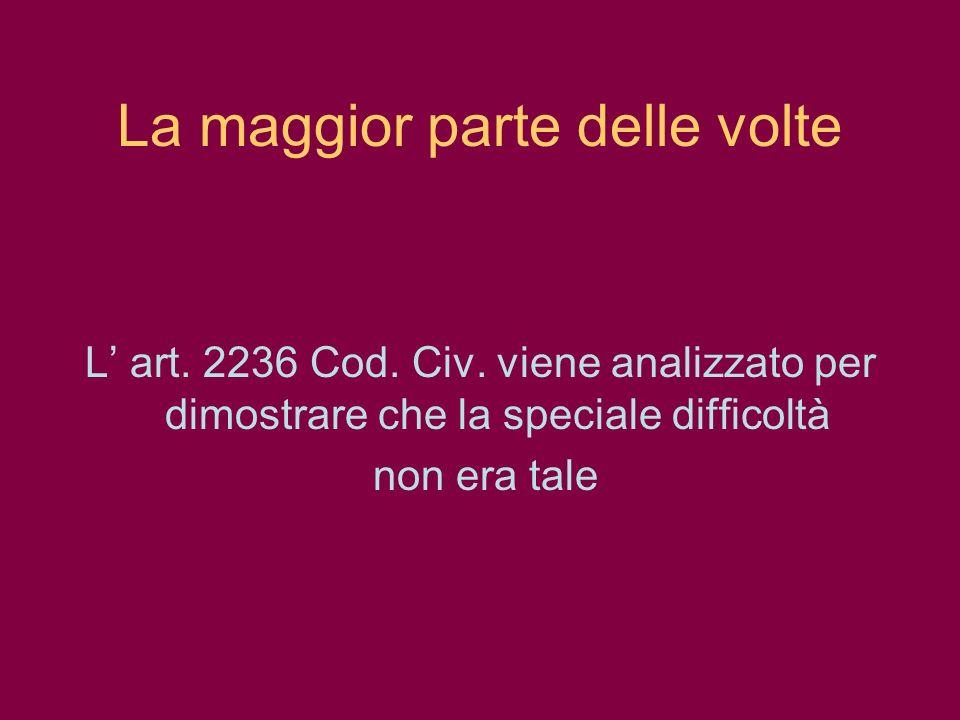 La maggior parte delle volte L art. 2236 Cod. Civ. viene analizzato per dimostrare che la speciale difficoltà non era tale