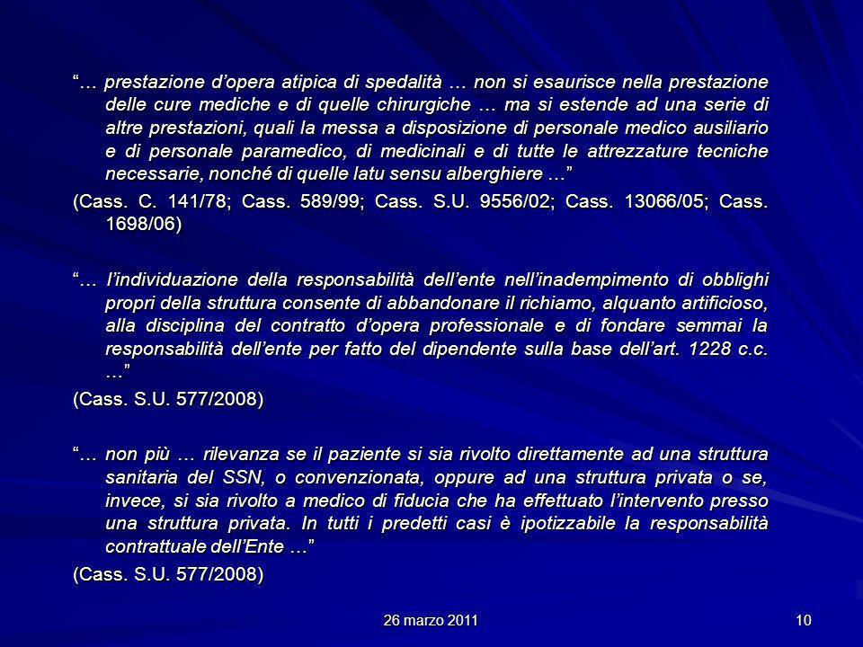 26 marzo 2011 10 … prestazione dopera atipica di spedalità … non si esaurisce nella prestazione delle cure mediche e di quelle chirurgiche … ma si est