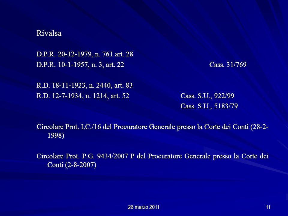 26 marzo 2011 11 Rivalsa D.P.R. 20-12-1979, n. 761 art. 28 D.P.R. 10-1-1957, n. 3, art. 22Cass. 31/769 R.D. 18-11-1923, n. 2440, art. 83 R.D. 12-7-193
