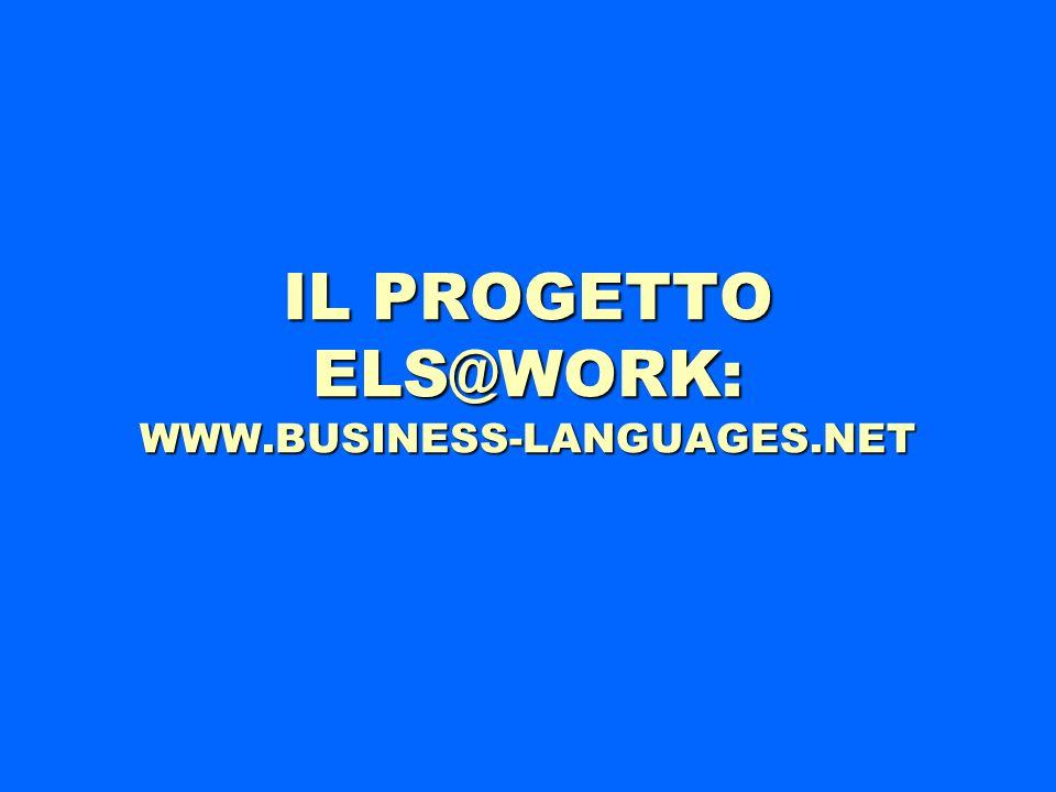 IL PROGETTO ELS@WORK: WWW.BUSINESS-LANGUAGES.NET