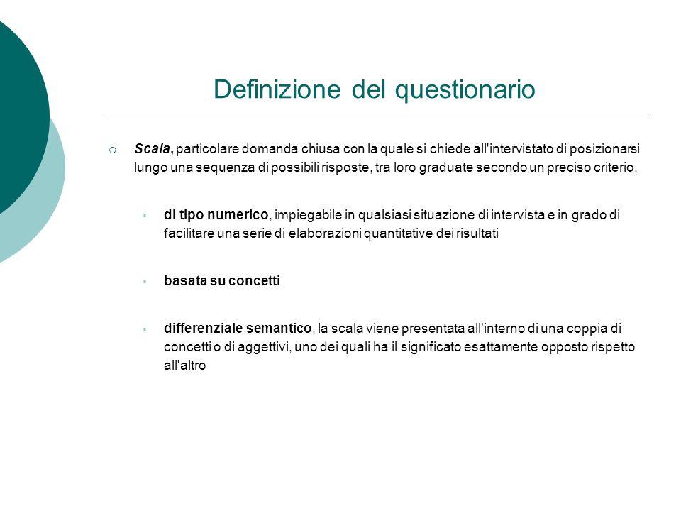 Definizione del questionario Scala, particolare domanda chiusa con la quale si chiede all'intervistato di posizionarsi lungo una sequenza di possibili