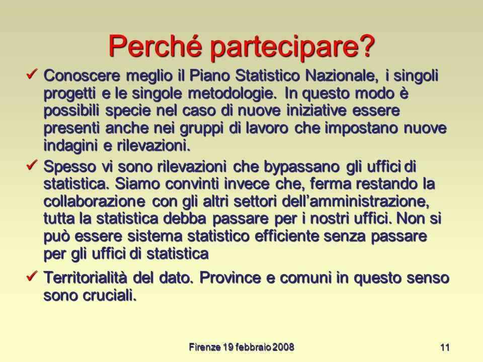 Firenze 19 febbraio 2008 11 Perché partecipare.