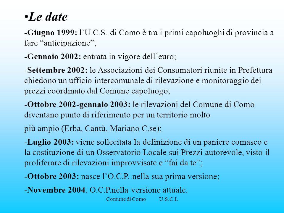 Comune di Como U.S.C.I. Le date -Giugno 1999: lU.C.S. di Como è tra i primi capoluoghi di provincia a fare anticipazione; -Gennaio 2002: entrata in vi