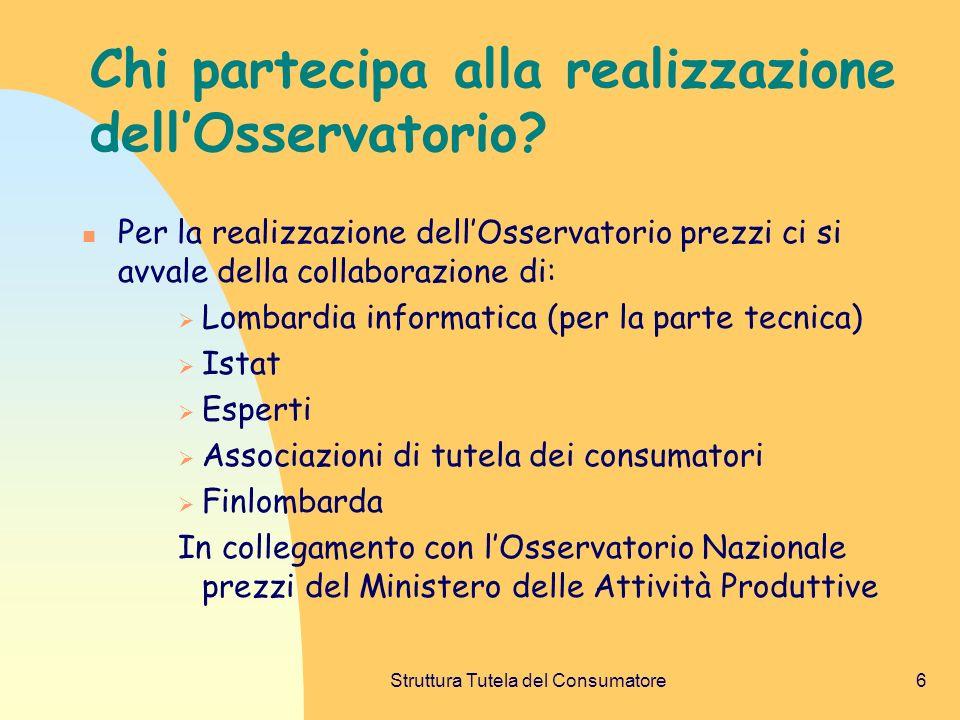 Struttura Tutela del Consumatore6 Chi partecipa alla realizzazione dellOsservatorio.